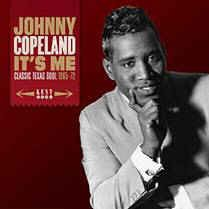 Copeland ,Johnny - It's Me : Classic Texas Soul 1965-72